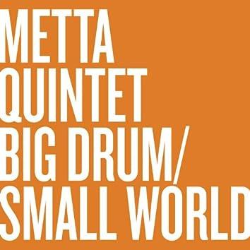 Big Drum, Small World