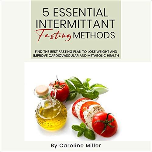 5 Essential Intermittent Fasting Methods cover art