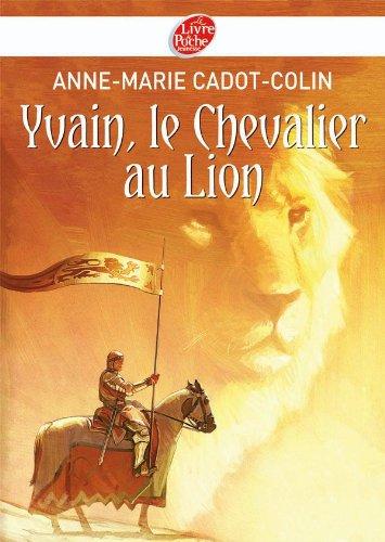Yvain le chevalier au lion (Le Livre de Poche Jeunesse)