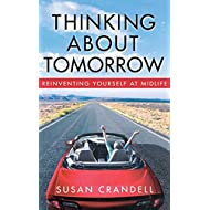 Thinking About Tomorrow: Reinventing Yourself at Midlife