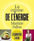 La cuisine de l'énergie - 30 jours pour se remettre à bloc ! (pratique) - Format Kindle - 9,99 €
