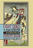 Eight Dogs, Or, Hakkenden: An Ill-considered Jest
