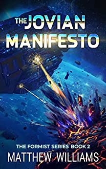 The Jovian Manifesto (The Formist Series Book 2) by [Matthew S Williams]