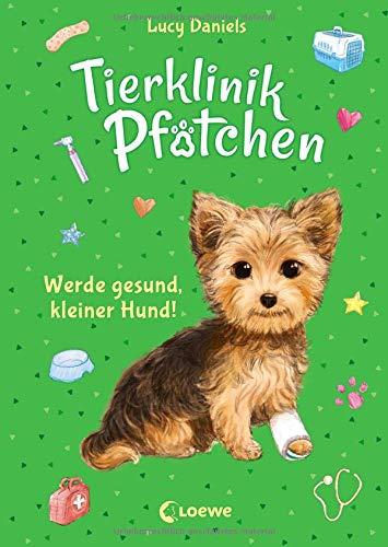 Tierklinik Pfötchen 5 - Werde gesund, kleiner Hund!: Kinderbuch für Erstleser ab 7 Jahre