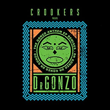 The Gonzo Anthem Remixes EP