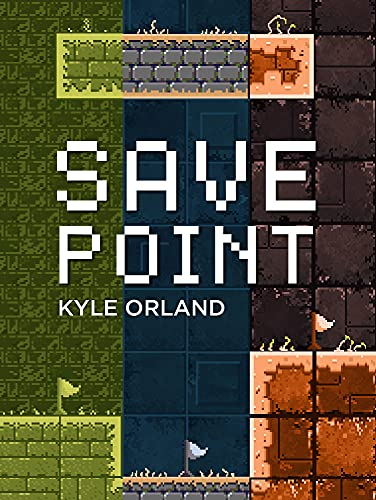 Save Point: Reporting from a video game industry in transition, 2003—2011 (English Edition)