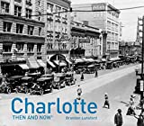 Charlotte Then and Now