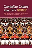 Cambodian Culture Since 1975: Homeland and Exile (Asia East by South)