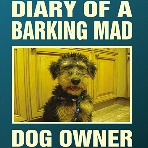 Diary of a Barking Mad Dog Owner audiobook cover art
