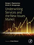 Underwriting Services and the New Issues Market (English Edition)