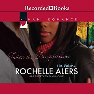 Twice the Temptation                   By:                                                                                                                                 Rochelle Alers                               Narrated by:                                                                                                                                 Simi Howe                      Length: 5 hrs and 53 mins     97 ratings     Overall 4.2