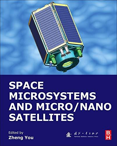 Space Microsystems and Micro/Nano Satellites (Micro and Nano Technologies)