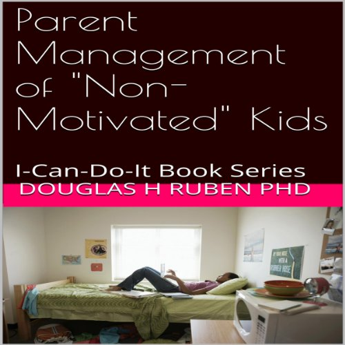 Parent Management of 'Non-Motivated' Kids audiobook cover art