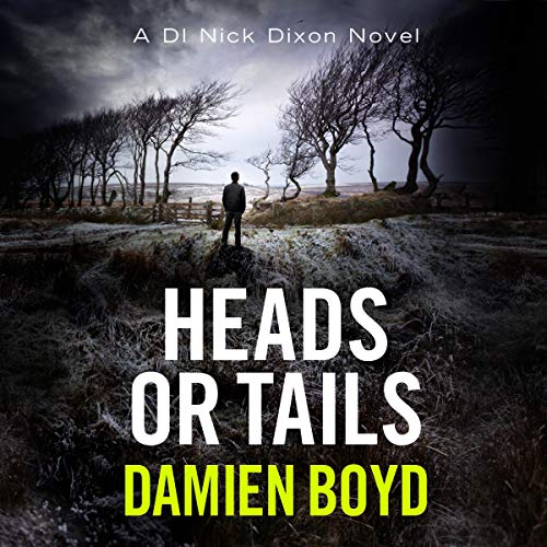 Heads or Tails: DI Nick Dixon Crime, Book 7