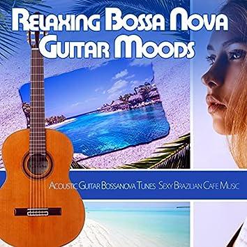 Relaxing Bossa Nova Guitar Moods: Acoustic Guitar Bossanova Tunes Sexy Brazilian Cafe Music