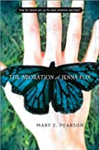 The Adoration of Jenna Fox (text only) by M. E. Pearson