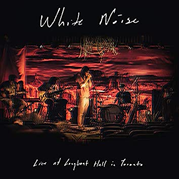White Noise (Live At Longboat Hall)