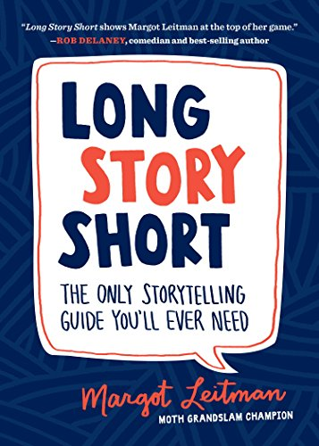 Long Story Short: The Only Storytelling Guide You'll Ever Need (English Edition)