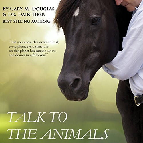 Talk to the Animals Audiobook By Dain Heer, Gary M. Douglas cover art