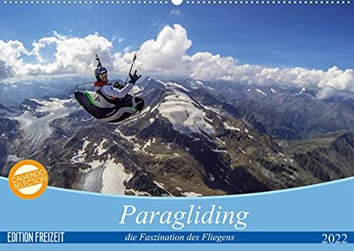 Paragliding - die Faszination des Fliegens (Wandkalender 2022 DIN A2 quer)