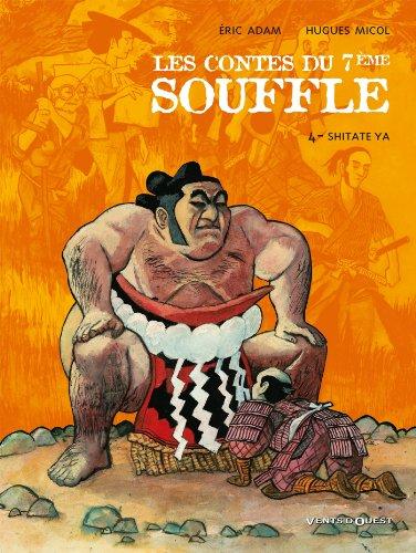 Les Contes du Septième Souffle - Tome 04 : Shitate Ya