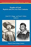 Peoples of God:: Baptists and Jews over Four Centuries (Centre for Baptist Studies in Oxford Publications)