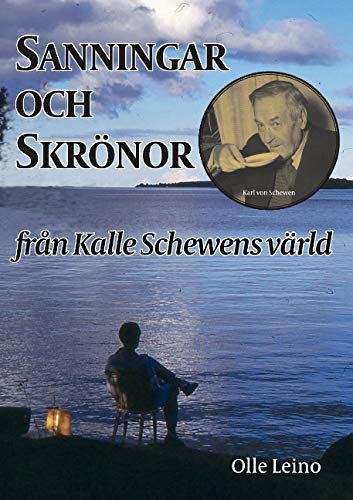 Sanningar och skrönor från Kalle Schewens värld