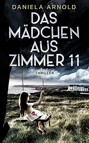 Das Mädchen aus Zimmer 11: Psychothriller