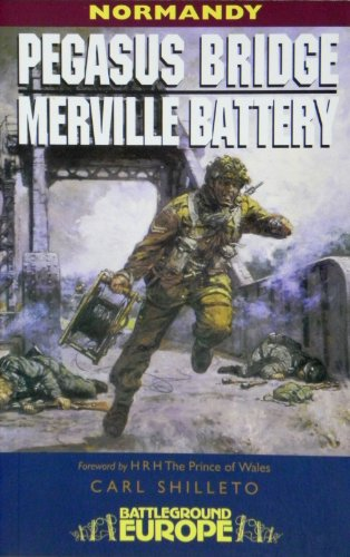 Pegasus Bridge and Merville Battery: Normandy (Battleground Europe)