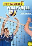 Ich trainiere Volleyball (Ich lerne, ich trainiere...) - Katrin Barth