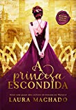 A Princesa Escondida: (Livro 1 - A Princesa Escondida)