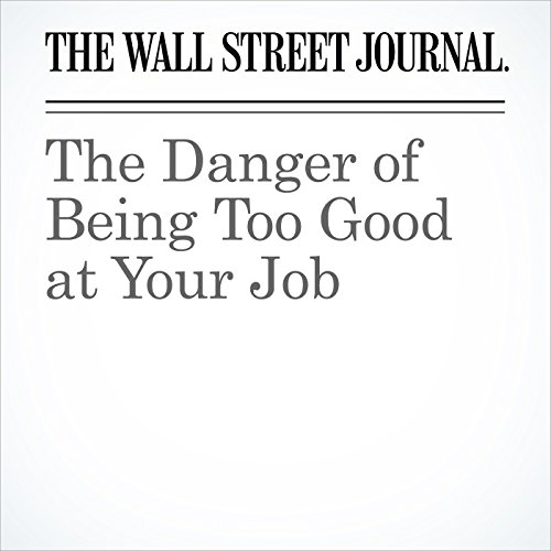 The Danger of Being Too Good at Your Job copertina