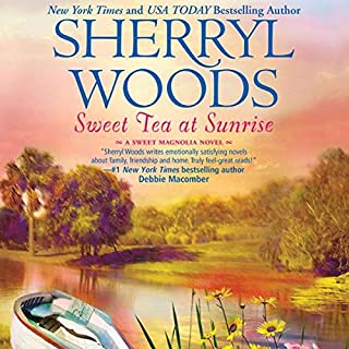 Sweet Tea at Sunrise     Sweet Magnolias Series, Book 6              Auteur(s):                                                                                                                                 Sherryl Woods                               Narrateur(s):                                                                                                                                 Mary Robinette Kowal                      Durée: 5 h et 43 min     Pas de évaluations     Au global 0,0