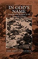 In God's Name: Genocide and Religion in the Twentieth Century (War and Genocide, 4)