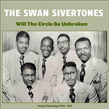 Will the Circle Be Unbroken (Original Recordings 1946 - 1947)