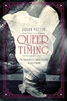 Queer Timing: The Emergence of Lesbian Sexuality in Early Cinema (Women and Film History International)