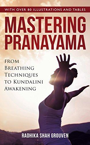Mastering Pranayama: From Breathing Techniques to Kundalini Awakening (English Edition)