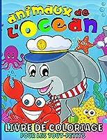 Animaux De L'Océan Livre De Coloriage: Livre De Coloriage Animaux De La Mer Pour Les Enfants - Garçons Et Filles - 50 Pages à Colorier Amusantes Avec Des Créatures Marines Incroyables Pour Les Tout-Petits