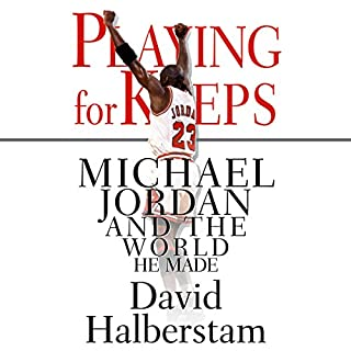 Playing for Keeps     Michael Jordan and the World He Made              By:                                                                                                                                 David Halberstam                               Narrated by:                                                                                                                                 J. D. Jackson                      Length: 20 hrs and 1 min     13 ratings     Overall 4.8