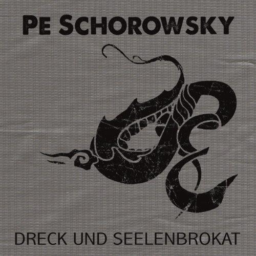 Schorowsky,Pe: Dreck und Seelenbrokat (Audio CD)