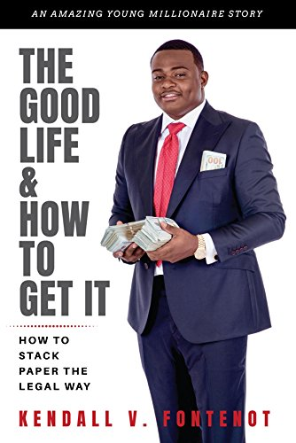 The Good Life & How To Get It: How To Stack Paper The Legal Way (English Edition)