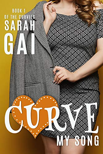 Curve My Song: Sweet Curvy Romance (The Curvies Book 1)