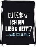 EZYshirt Du denkst ich bin Lieb & Nett.gaaaaanz bööööööser Fehler Baumwoll Stoffbeutel