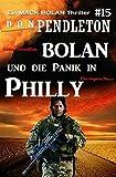 Bolan und die Panik in Philly: Ein Mack Bolan Thriller #15