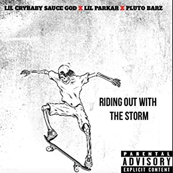 Riding Out With a Storm (feat. Lil Crybaby Sauce God & Pluto Barz)