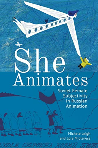 Compare Textbook Prices for She Animates: Gendered Soviet and Russian Animation Film and Media Studies  ISBN 9781644690666 by Mjolsness, Lora,Leigh, Michele