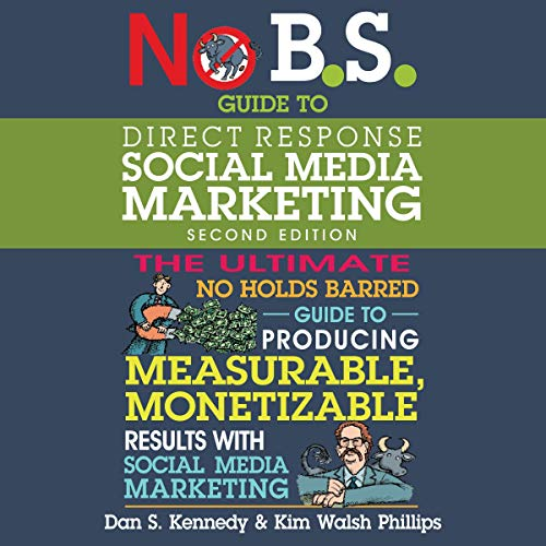 No B.S. Guide to Direct Response Social Media Marketing (2nd Edition) cover art