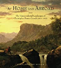 At Home and Abroad: The Transcendental Landscapes of Christopher Pearse Cranch (1813-1892)