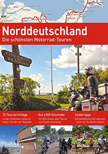 NORDDEUTSCHLAND: Die schönsten Motorrad-Touren (Alpentourer Tourguide / Motorrad-Reisebücher zu Europas schönsten Zielen)