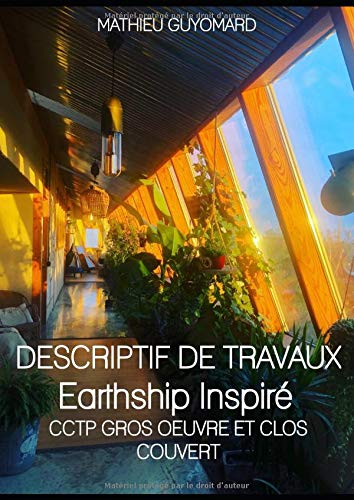DESCRIPTIF DE TRAVAUX Earthship Inspiré: CCTP GROS OEUVRE ET CLOS COUVERT